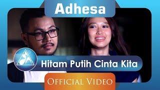 Adhesa - Hitam Putih Cinta Kita (Official Video Clip)