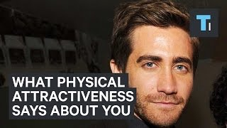 What Physical Appearance Says About You