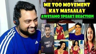 ME TOO MOVEMENT KAY MASAALAY   AWESAMO SPEAKS REACTION   Mayank, Raza Samo