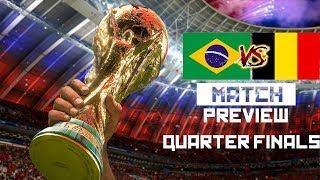 2018 World Cup - Brazil vs Belgium - Quarter Finals - Match Preview