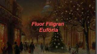 FLUOR FILIGRAN - EUFÓRIA