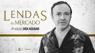 🔴 LENDAS DO MERCADO #04: Didi Aguiar
