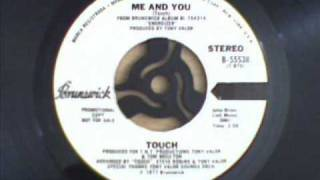 Touch - Me And You.