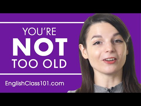 Why You're Never Too Old to Learn English