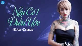 Nếu Có Một Điều Ước - Đào Chile ( Hot Girl Xăm Trổ - Tattoo Girl )