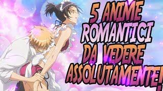 5 ANIME ROMANTICI/SENTIMENTALI DA VEDERE PER PRIMI!