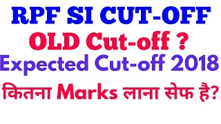 RPF SI Cut-Off Old/previous, Expected  cut-off 2018 for Railway RPF/ RPSF recruitment 2018