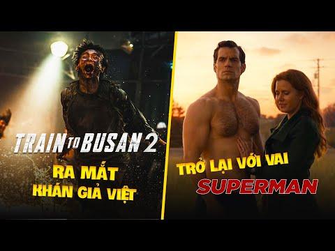 Phê Phim News: TRAIN TO BUSAN SẮP TRỞ LẠI | HENRY CAVILL TRỞ LẠI VŨ TRỤ DC?