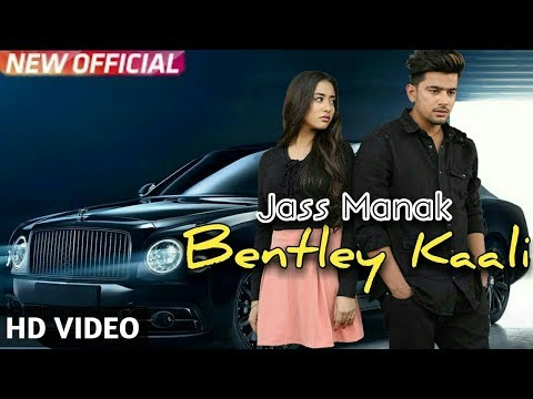 Jass Manak : Bentley Kaali (Official Song) || DJ Flow || Punjabi Songs 2018 || #Punjabisongs2018