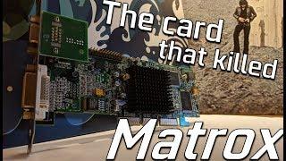 The card that KILLED... Matrox