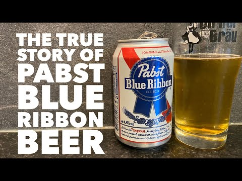The True Story Of Pabst Blue Ribbon Beer | Pabst Brewing Company