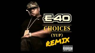 E-40- Choices (YUP) (Remix) RHood, StackSteez
