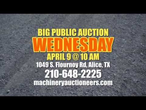Machinery Auctioneers - Alice, Tx 04.09.14