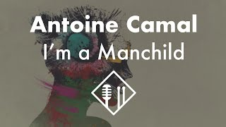 Antoine Camal - I'm a Manchild [Instrumental Hip Hop//Trip Hop]