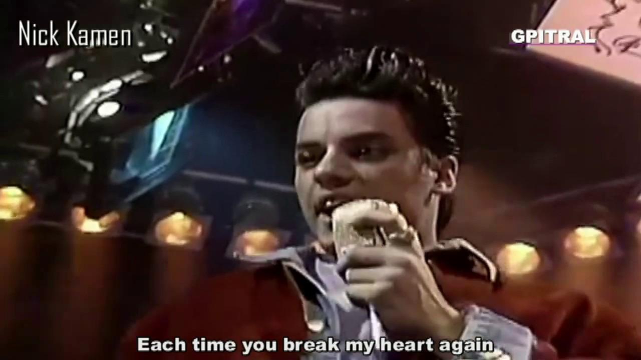 Nick Kamen Each time you break my heart lyrics