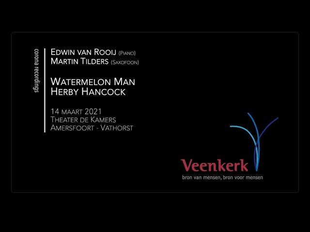 Watermelon Man - Veenkerk Corona Recordings