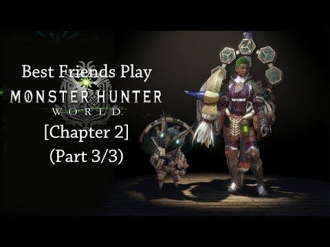 Best Friends Play Monster Hunter World [Chapter 2] (Part 3/3)
