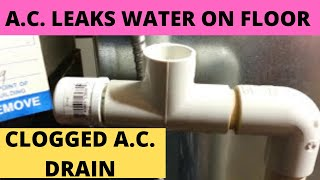 Central Air Conditioner Leaks Water On Floor: Part 1 Clogged AC drain line (DIY)