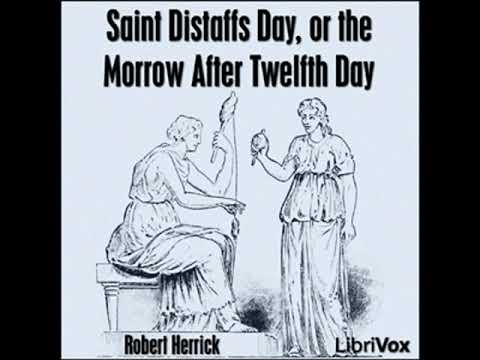 Saint Distaffs day, or the morrow after Twelfth day by Robert HERRICK | Full Audio Book