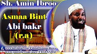 Asmaa Bint Abi Bakr (r.a) ~ Sheikh Amin Ibroo
