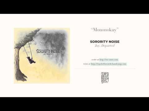 """""""Mononokay"""" by Sorority Noise"""