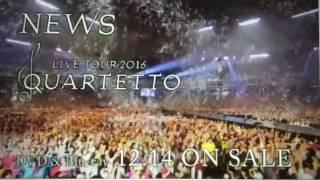 「NEWS LIVE TOUR 2016 QUARTETTO」のCMです 私もNEWSで初めていったラ...
