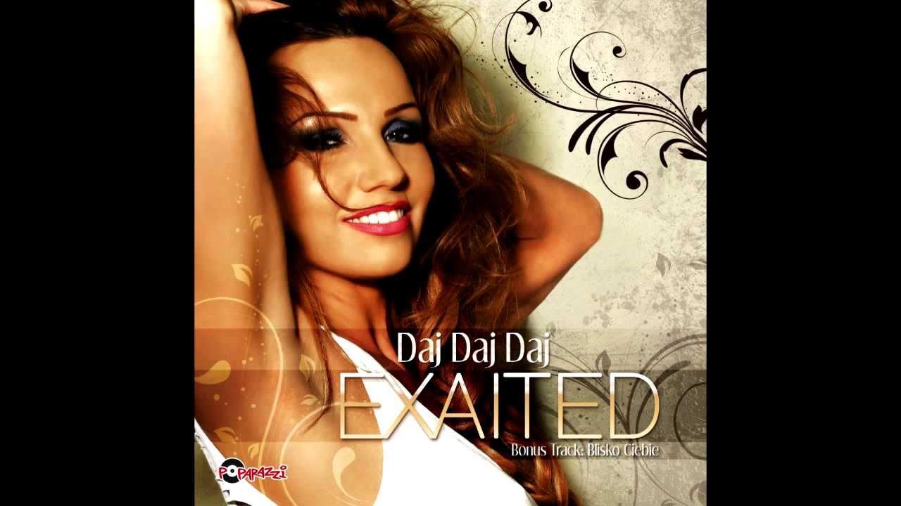 Exaited Daj Daj Daj Radio Edit Official Audio Youtube