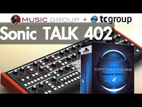 Sonic TALK 402: Omnisphere 2, TC Group Buy and Modal 008