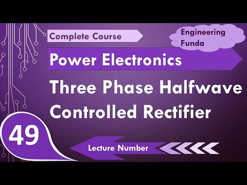 3 phase half wave controlled rectifier working & waveforms in Power Electronics by Engineering Funda