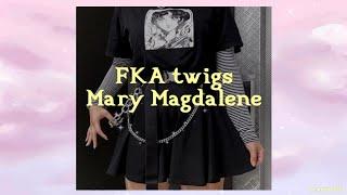 FKA twigs - mary magdalene lyrics-trke eviri