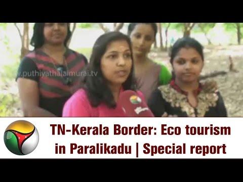 TN-Kerala Border: Eco tourism in Paralikadu | Special report