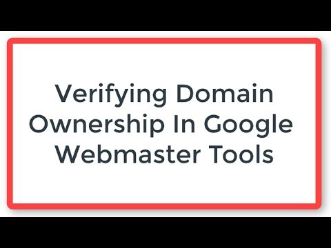 Verifying Domain Ownership In Google Webmaster Tools