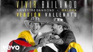 Download Lagu Silvestre Dangond Maluma - Vivir Bailando Vallenato Version MP3