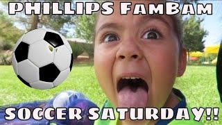 WE SURVIVED SOCCER SATURDAY | HER FIRST GAME EVER PLAYING | PHILLIPS FamBam Vlogs