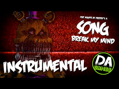 FIVE NIGHTS AT FREDDY'S 4 SONG (BREAK MY MIND) INSTRUMENTAL - DAGames