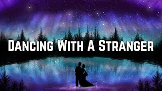 Sam Smith & Normani - Dancing With A Stranger (Lyrics) Video