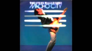 The Steve Miller Band - Macho City
