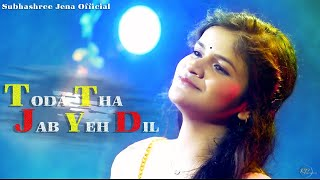 Toda Tha Jab Yeh Dil || Subhashree Jena || Official Video