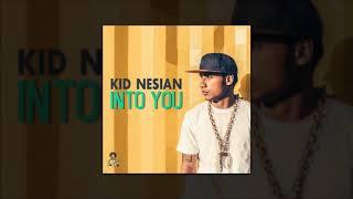 Kid Nesian - Into You