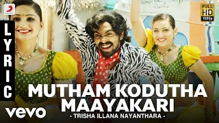 Trisha Illana Nayanthara - Mutham Kodutha Maayakari  Lyric | G.V. Prakash, Anandhi