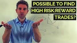 Where to Find High Risk/Reward Trades?