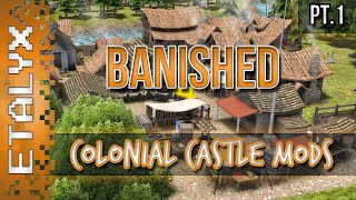 Banished - Colonial Castle Mods! [Pt.1]