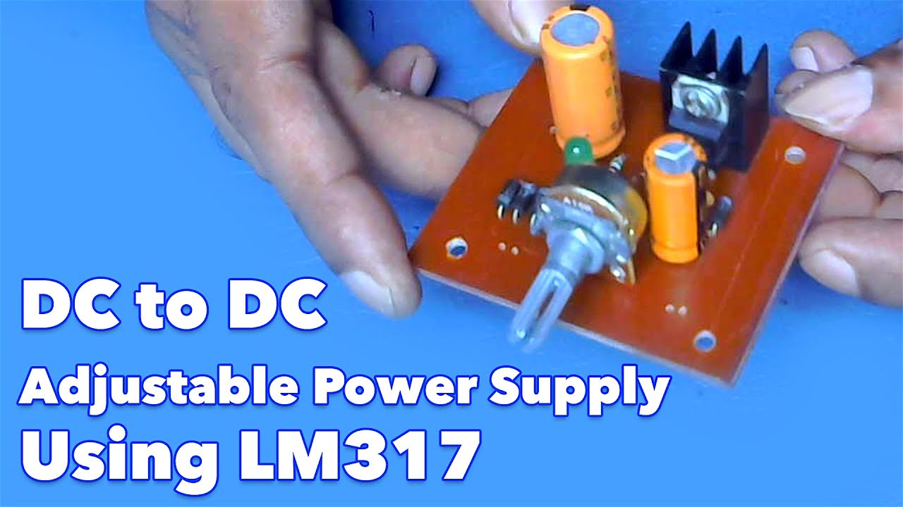 Dc To Adjustable Power Supply Using Lm317 Youtube Simple Audio Amplifier Circuit Diagrams