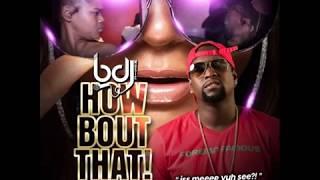 "Video BDJ - How Bout That aka ""Isssss Meeeee"" [2018 VI Carnival Release] download MP3, 3GP, MP4, WEBM, AVI, FLV Oktober 2018"