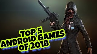 Top 5 Android Games of 2018
