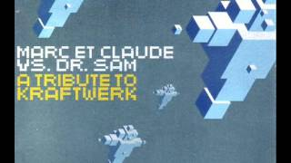 Marc Et Claude vs Dr. Sam-A Tribute To Kraftwerk (Original Tribute)