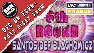 UFC Prague: 'Blachowicz vs. Santos' 6th Round/SBN MMA Post-Fight Show