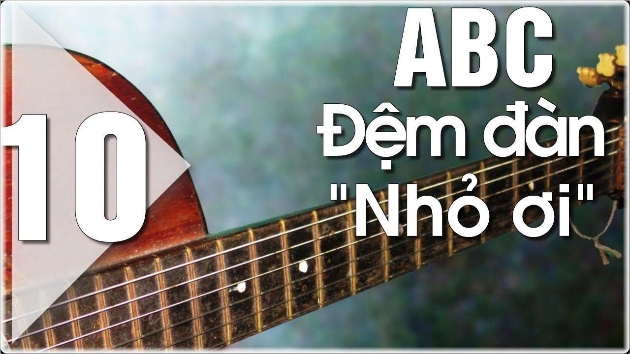Hợp âm Nhỏ ơi | Học đàn guitar ABC(P10) | Hướng dẫn mới học