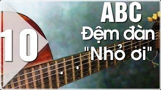 Hướng dẫn hợp âm guitar - Nhỏ ơi !(Đơn giản)- Guitar ABC(P10)