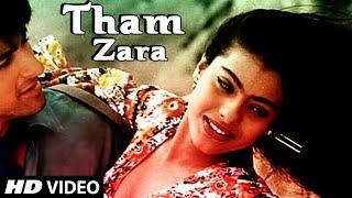 Tham Zara | Video Song | Bambai Ka Babu | Saif Ali Khan | Kajol | Kumar Sanu | Udit Narayan